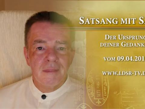 09.04.2017 Der Ursprung deiner Gedanken - Satsang mit Sam