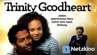 Trinity Goodheart - Jedes gebrochene Herz sehnt sich nach Heilung (Drama, ganzer Film Deutsch) *HD*