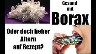 Gesund mit Borax oder doch lieber Altern auf Rezept?