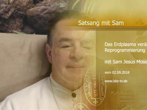 02.09.2018 Das Erdplasma verändert sich - Reprogrammierung - Satsang mit Sam