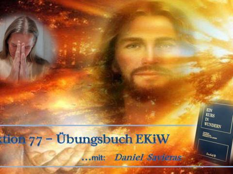Lektion 77 EKiW - Daniel Savieras