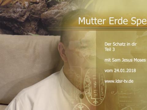 24.01.2018 Der Schatz in dir Teil 3 - Mutter Erde Spezial