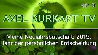 Neujahrsbotschaft von Axel Burkart: 2019 - ein Jahr der persönlichen Entscheidung