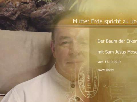 13.10.2019 - Der Baum der Erkenntnis - Mutter Erde spricht zu uns