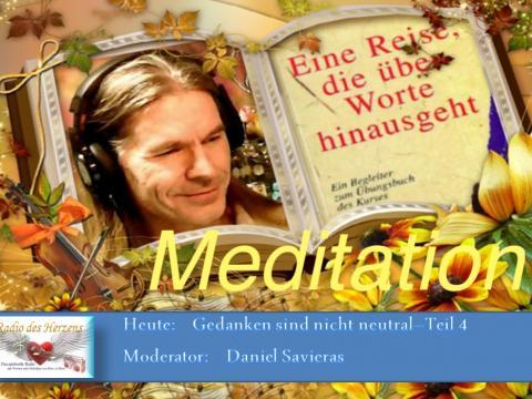 26.10.2018 Radio des Herzens - Gedanken nicht neutral - Meditation