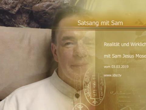 03.03.2019 Realität und Wirklichkeit Satsang mit Sam