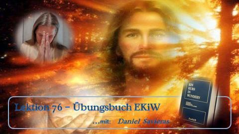 Lektion 76 EKiW - Daniel Savieras