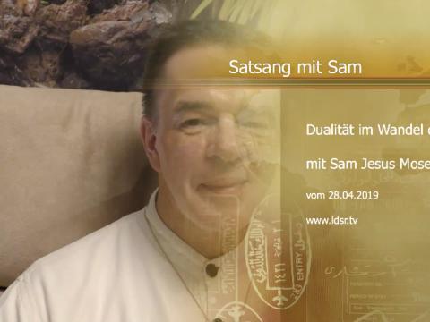 28.04.2019 Dualität im Wandel der Zeit Satsang mit Sam