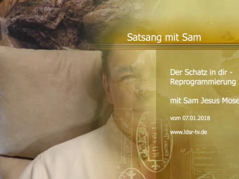 07.01.2018 Der Schatz in dir - Reprogrammierung - Satsang mit Sam