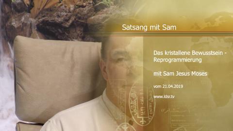 21.04.2019 Das kristallene Bewusstsein Satsang mit Sam
