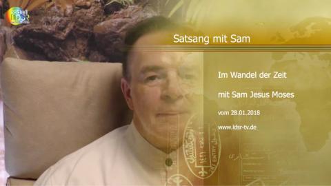 28.01.2018 Unser Bewusstsein im Wandel der Zeit - Satsang - Sam Jesus Moses