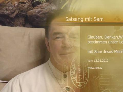 12.05.2019 Glauben Denken Wissen bestimmen unser Leben Satsang mit Sam