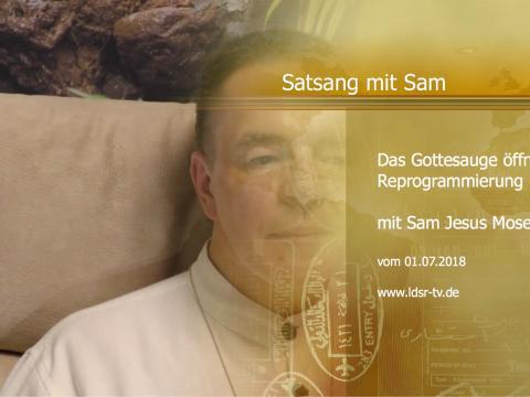 01.07.2018 Das Gottesauge öffnet sich - Reprogrammierung - Satsang mit Sam
